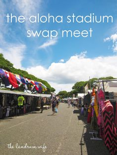 Getting to Know Hawaii: Aloha Stadium Swap Meet #Hawaii #Oahu