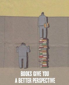 books give you a better perspective