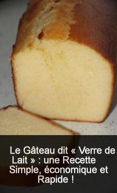 It is a cake that is close to the yoghurt cake and measuring the ingredients is done using a single tool: the glass of 25 cl. Patisserie Cake, Bolo Cake, Cake Factory, Thermomix Desserts, Cake Recipes From Scratch, Homemade Cake Recipes, Food Cakes, Fall Desserts, Crepes