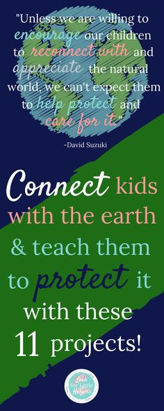 In order to connect our kids to nature and teach them why it is important to care for it, try doing these 11 earth-focused service projects.  #EarthDay #savetheplanet #careforearth #earth #serviceprojectsforkids #kidsactivities