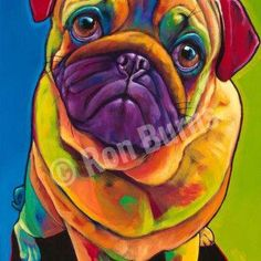 Tug by Ron Burns Note: cool background makes the warm colors of the pug really pop! Colorful Animals, Cute Animals, Pugs And Kisses, Pug Art, Crafts With Pictures, Cute Pugs, Pug Love, Dog Portraits, Animal Paintings