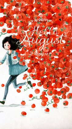 hello August by Cowpea.deviantart.com - :))) it suits me. the thing with the tomatoes! I like ti prepare tomato sauce fost the pasta in august