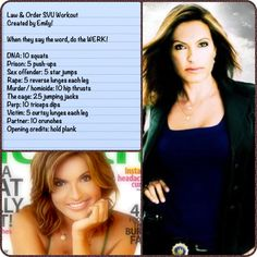 Law & Order SVU workout. If it's not on TV, there's always Netflix & Hulu! :)