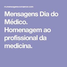 Mensagens Dia do Médico. Homenagem ao profissional da medicina.
