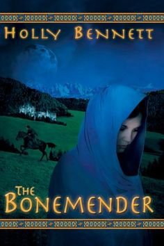 The Bonemender (first book in series), by Holly Bennett
