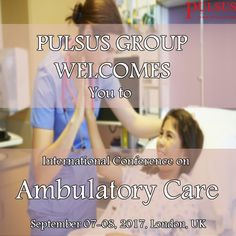 """PULSUS Invites participants from all over the world to attend the International Conference on Ambulatory Care"""" going to be held during September 7-8, 2017 London, UK."""