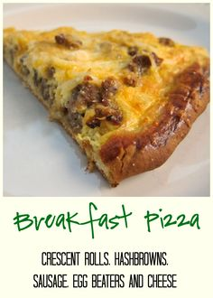 Breakfast Pizza - crescent rolls, hash browns, sausage, egg beaters and cheese - quick breakfast recipe. SO good. Who doesn't like pizza for breakfast?!