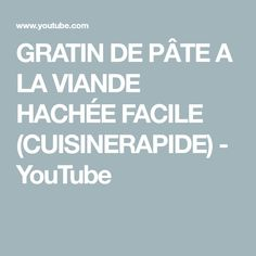 GRATIN DE PÂTE A LA VIANDE HACHÉE FACILE (CUISINERAPIDE) - YouTube