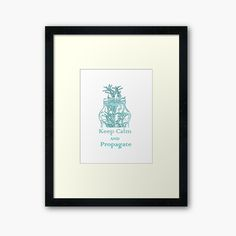 Framed Art Prints, Canvas Prints, Propagation, Planting, My Arts, Relax, Goals, Printed, Awesome