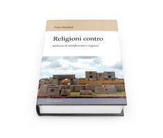 Libro storico: Religioni contro - Millenni di mistificazioni
