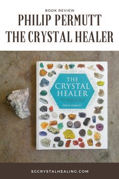 Philip Permutt The Crystal Healer Book Review! I share reasons why this is a fantastic book and why it should be in every crystal lover's bookshelf. #books #review #crystalhealing