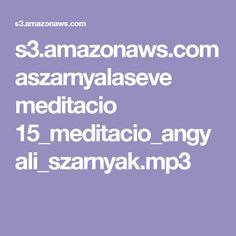 s3.amazonaws.com aszarnyalaseve meditacio 15_meditacio_angyali_szarnyak.mp3 Pelvic Tilt, Acupressure, Apt Guide, How To Plan, Pdf