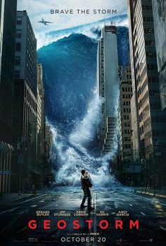 """Geostorm original movie poster coming to theatres in Real and IMAX. Tagline: """"Brave the storm."""" Featuring: Gerard Butler, Jim Sturgess, Abbie Cornish with Ed Harris and Andy Garcia. Movies 2019, New Movies, Movies To Watch, Good Movies, Movies Free, Latest Movies, Andy Garcia, Streaming Hd, Streaming Movies"""