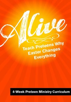 Alive 4-Week Preteen Ministry Easter Curriculum