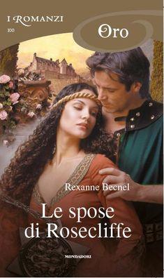Oro 100 – Rexanne BECNEL – Le spose di Rosecliffe | i Romanzi Mondadori - Il Blog
