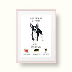 Boston Terrier Hair is a Condiment Art Print Cute Boston Terrier art print would make a lovely gift for a dog lover.