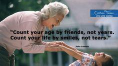 """""""Măsoară-ți vârsta dupa prieteni, nu după ani. Măsoara-ți viața după zâmbete, nu după lacrimi."""""""