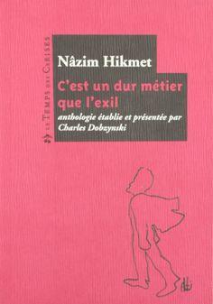 C'est un dur métier que l'exil - Nazim Hikmet - Livres
