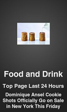 Top Food and Drink link on telezkope.com. With a score of 1212. --- Dominique Ansel Cookie Shots Officially Go on Sale in New York This Friday. --- #foodanddrinkontelezkope --- Brought to you by telezkope.com - socially ranked goodness