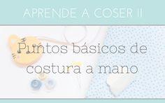 CURSO ONLINE - APRENDE A COSER 2 - PUNTOS BÁSICOS DE COSTURA A MANO