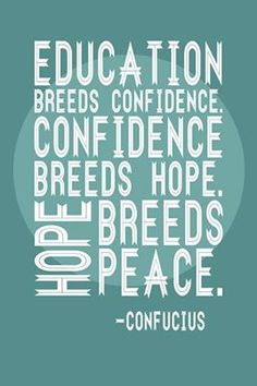Education=Peace.  That's math that we like.  Go study!