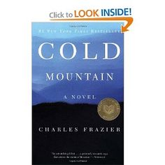 Cold Mountain - only a bit difficult to read with deep, flourishing descriptions.  Decided not to read the final chapter because I was quite content with where I was in the book and was afraid of how it might end.  I like happy endings.
