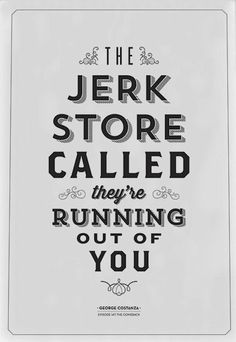 Funny Quote Art Prints The Jerk Store Called Seinfeld Print At Signfeld