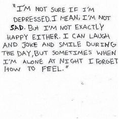 Can relate. Its why i cant sleep at night. Quite scared of waking up and been back in that situation which causes me to freak out and pannic. When i reality im fine Love Quotes Photos, Sad Love Quotes, Mood Quotes, Daily Quotes, Im Fine Quotes, Cant Sleep Quotes, I Cant Sleep, Depression Quotes, Poetry Quotes