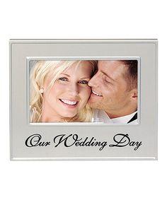 Loving this 'Our Wedding Day' Frame on #zulily! #zulilyfinds
