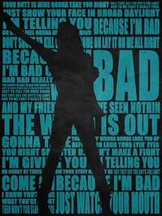 Bad - Michael Jackson. I have these printed out for all of his songs (that are available in this format. . .)