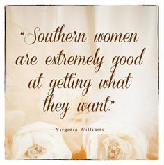 Love being a southern woman!