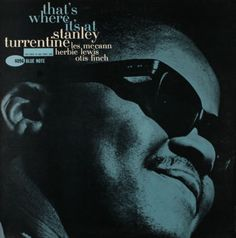 BLUE NOTE BLP 4096 That' Where It's At/Stanley Turrentine