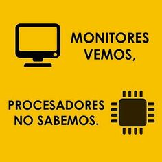 Monitores vemos procesadores no sabemos. #Programmer #Technology #Html #Php #WebDesign #WebSite #Computer #Javascript #Smartphone #Freelancer #Chile #Colombia #Venezuela #España #Argentina