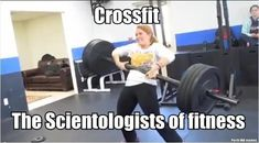 #crossfit - the scientologists of fitness
