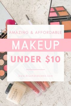 The most amazing and affordable makeup products that are all under $10! Do some beauty shopping on a budget and still find some high quality makeup brands to try. #beautytips #beautyproducts #makeupideas #cosmetics #beautyblogger