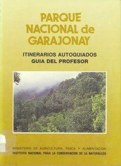 Parque Nacional de Garajonay : itinerarios autoguiados / [diseño y texto P. Romero] Guía del profesor  Madrid : Instituto Nacional para la Conservación de la Naturaleza , D.L. 1987