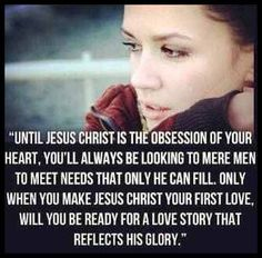 Only when you make Jesus Christ your first love, will you be ready for a love story that reflects His glory. #cdff #onlinedating #christianquotes #christianinspiration