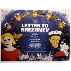 Letter to Brezhnev 1985 Quad Poster British Comedy Movies, Peter Firth, Alfred Molina, Teenage Years, Film Posters, Liverpool, Growing Up, Museum, Lettering