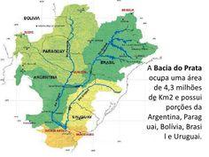 A Bacia do Prata ocupa uma área de 4,3 milhões de Km2 e possui porções da Argentina, Paraguai, Bolívia, Brasil e Uruguai.<...