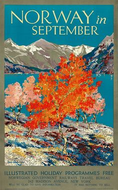 "Norway in September. Illustrated Holiday Programmes Free. This vintage travel poster for the Norwegian Government Railways Travel Bureau portrays colorful autumn trees and a fjord. ""Will be glad to gi"