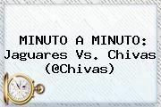 http://tecnoautos.com/wp-content/uploads/imagenes/tendencias/thumbs/minuto-a-minuto-jaguares-vs-chivas-chivas.jpg Chiapas vs Chivas. MINUTO A MINUTO: Jaguares vs. Chivas (@Chivas), Enlaces, Imágenes, Videos y Tweets - http://tecnoautos.com/actualidad/chiapas-vs-chivas-minuto-a-minuto-jaguares-vs-chivas-chivas/