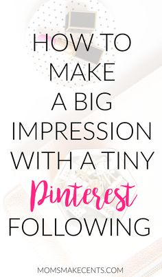 Do you have a teeny Pinterest following? Want to improve your reach? I'm sharing all my times on How to Make a Big Impression With a Tiny Pinterest Following. My step by step guide to getting 20,000 pinterest impressions everyday with less than 300 follow