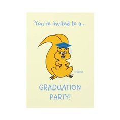 """Let this cute squirrel announce your graduation party. Make invitees chuckle and they're more liable to accept your invitation...especially when squirrel promises that """"All your favorite NUTS will be here!"""" #graduation #invitations #invites $1.55 from www.zazzle.com/swisstoons*"""