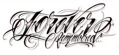 """Forever Remembered"" custom script lettering for a tattoo"