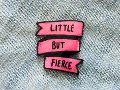 """Little But Fierce"" Feminist Banner Pin in Pink"
