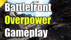 Star Wars Battlefront Overpower Gameplay