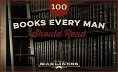A list of 100 books every man should read. It centers not on sheer enjoyment (though you& find that too), but on the books that expand mind and soul. Reading Art, Reading Lists, Book Lists, Books To Read Before You Die, 100 Books To Read, Best Books For Men, Good Books, Art Of Manliness Books, Mind Reading Tricks