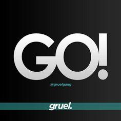 #GetItDone #GetStarted #GO!  #gruel