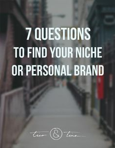 excellent bunch of questions and answers : How to Find Your Niche or Personal Brand, Part 2 - Tico and Tina