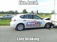 Live. Local. Late braking.